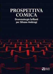 Prospettiva comica Drammaturgie brillanti per Silvano Ambrogi
